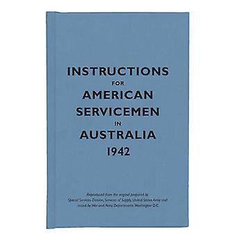 Instructions pour les militaires américains en Australie-1942-9781851243