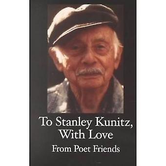 Tribute to Stanley Kunitz on His 96th Birthday by Stanley Moss - 9781