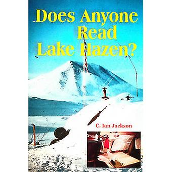 Does Anyone Read Lake Hazen? by Ian C. Jackson - 9781896445243 Book