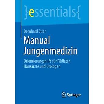 Manual Jungenmedizin - Orientierungshilfe F�r P�diater - Hau