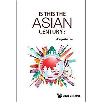 Is This The Asian Century? - 9789813227583 Book