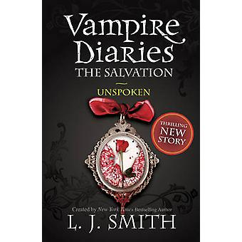 Vampire Diaries The Salvation Unspoken von L J Smith