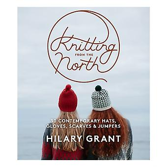 Knitting From The North by Grant Hilary