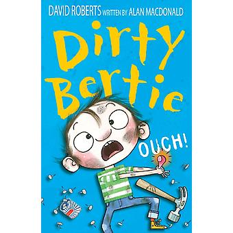 Ouch! (Dirty Bertie) (Paperback) by Roberts David Macdonald Alan