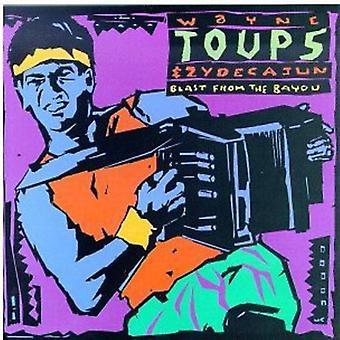 Wayne Toups & Zydecajun - import USA Blast de la Bayou [CD]
