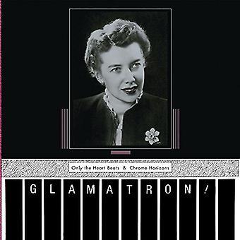 Glamatron - kun hjertet slår & Chrome horisonter [Vinyl] USA importerer