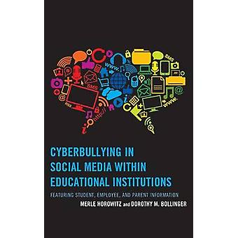 Cyberbullying in Social Media Within Educational Institutions Featuring Student Employee and Parent Information by Horowitz & Merle