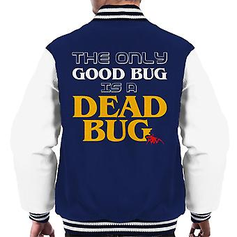 Starship Troopers The Only Good Bug Is A Dead Bug Men's Varsity Jacket