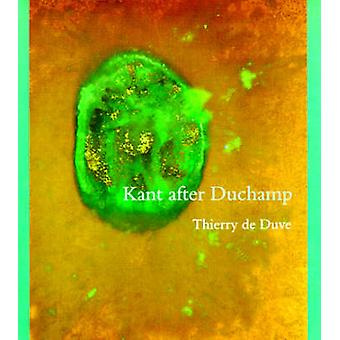 Kant After Duchamp by Thierry de Duve - 9780262540940 Book