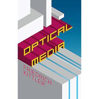 Optical Media by Friedrich A. Kittler - 9780745640914 Book