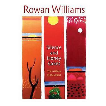 Stille und Honigkuchen - die Weisheit der Wüste von Rowan Williams-