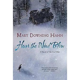 Hear the Wind Blow by Mary Downing Hahn - 9781328740922 Book