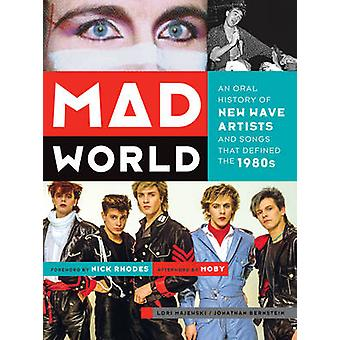 Mad World - An Oral History of New Wave Artists and Songs That Defined