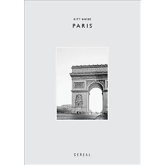 Céréale City Guide - Paris par le Guide de la ville de céréales - Paris - 9781419732874