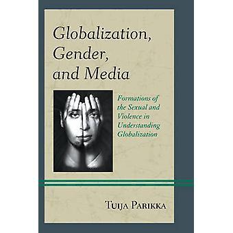 Globalización - género - y los medios de comunicación - formaciones de lo Sexual y la viola de gamba