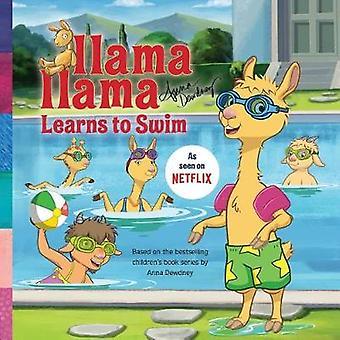 Llama Llama Learns to Swim by Llama Llama Learns to Swim - 9781524787