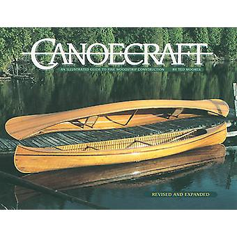Canoecraft - An Illustrated Guide to Fine Woodstrip Construction (2e