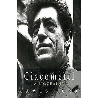 Giacometti - A Biography by James Lord - 9781857995015 Book