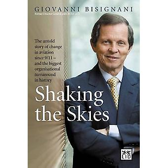 Shaking the Skies - The Untold Story of Change in Aviation Since 9/11