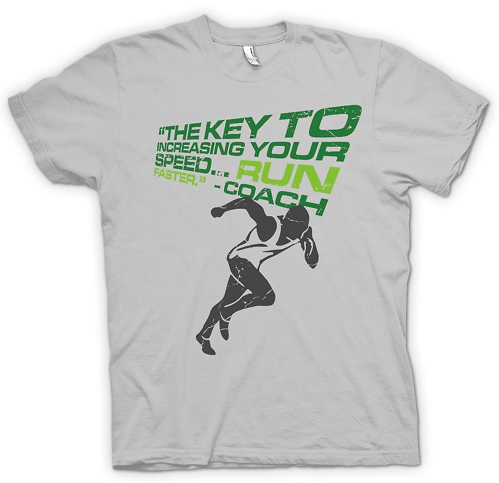 Mens T-shirt - The Key To Increasing Your Speed Is To Run Faster - Coach