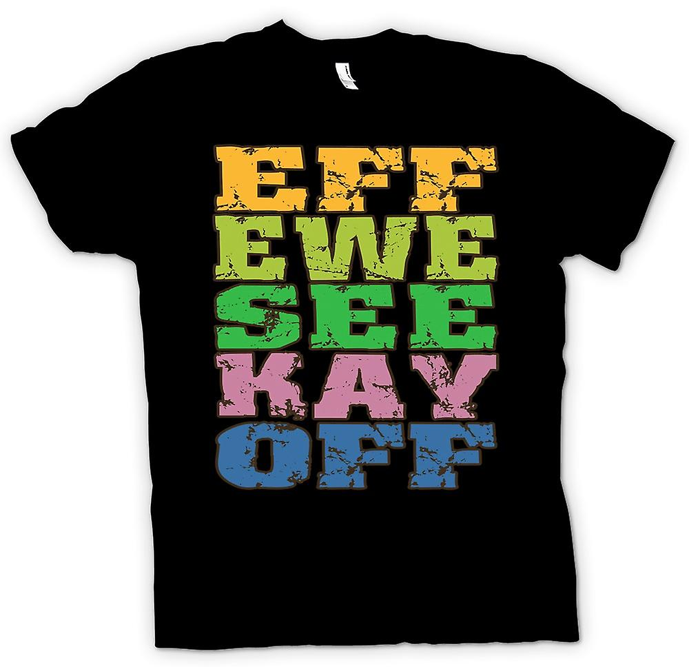 Womens T-shirt - Eff Ewe See Kay Off - Funny Crude