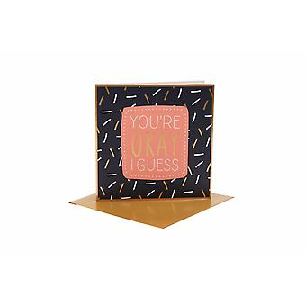 CGB Giftware Youre Okay I Guess Card