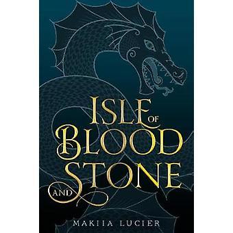 Isle de sang et de la pierre par Makiia Lucier - livre 9780544968578