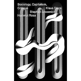 Sociology - Capitalism - Critique by Klaus Dorre - Stephan Lessenich