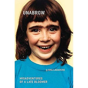 Unabrow : Misadventures of a Late Bloomer