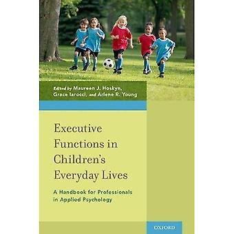 Executive Functions in Children's Everyday Lives: A Handbook for Professionals in Applied Psychology
