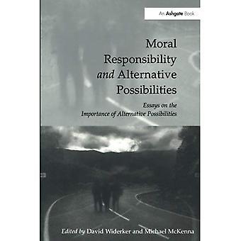 Responsabilidade moral e possibilidades alternativas: ensaios sobre a importância de possibilidades alternativas