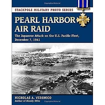 Pearl Harbor Air Raid: The Japanese Attack on the U.S. Pacific Fleet, December 7, 1941 (Stackpole Military Photo...