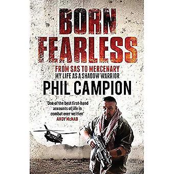 Geboren onverschrokken: Kids van thuis uit naar SAS om piraat Hunter - mijn leven als een Shadow Warrior