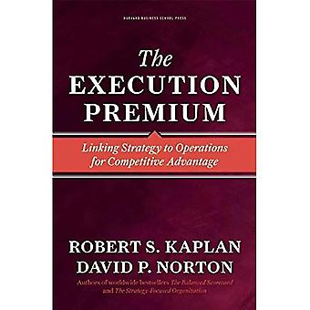 Execution Premium. Linking Strategy to Operations for Competitive Advantage