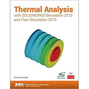 Thermal Analysis with SOLIDWORKS Simulation 2015 and Flow Simulation 2015