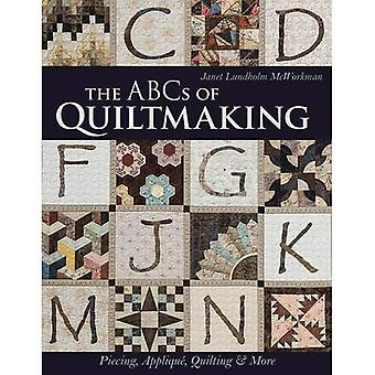 The ABCs of Quiltmaking: Piecing, Applique, Quilting & More