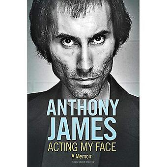 Anthony James agissant mon visage : A Memoir (Hollywood Legends)