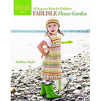 Fair Isle et fleuri: 5 magnifiques tricots pour enfants (Threads sélectionne)