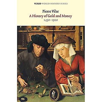 A History of Gold and Money 1450-1920