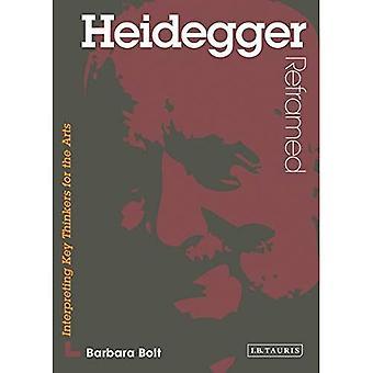 Heidegger Reframed: Interpreting Key Thinkers for the Arts
