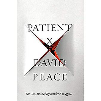 Patient X: The Case-Book of Ryunosuke Akutagawa