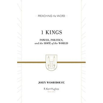1 Kings: Power, Politics, and the Hope of the World� (Preaching the Word)