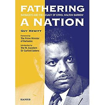 Fathering A Nation: Barbados And The Legacy Of� Errol Walton