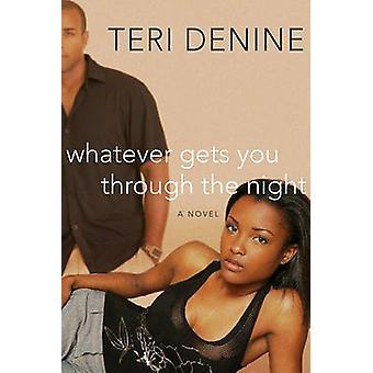 Lo que obtiene a través de la noche por Denine y Teri