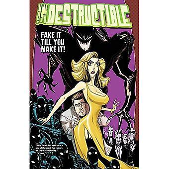 Indestructible tome 2: Fake It jusqu'à ce que vous le rendre! (Tp Indestructible)