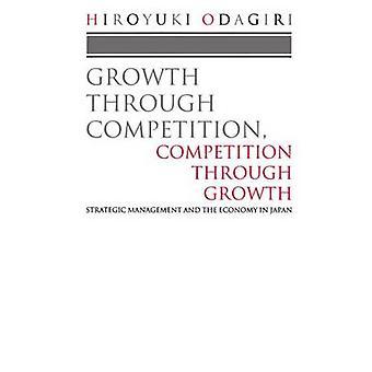 النمو من خلال المنافسة المنافسة من خلال الإدارة الاستراتيجية للنمو والاقتصاد في اليابان هيرويوكي آند أوداجيري