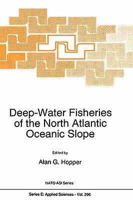 DeepWater Fisheries of the North Atlantic Oceanic Slope by North Atlantic Treaty Organization