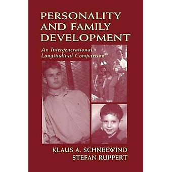 Personality and Family Development  An Intergenerational Longitudinal Comparison by Schneewind & Klaus A.