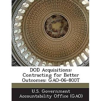 DoD Akquisitionen Contracting für bessere Ergebnisse Gao06800t von U.s. Government Accountability Office