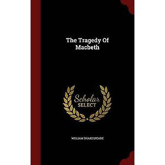 Die Tragödie des Macbeth von Shakespeare & William